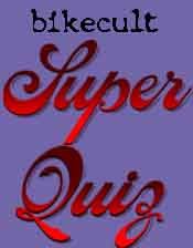 Bikecult Super Quiz